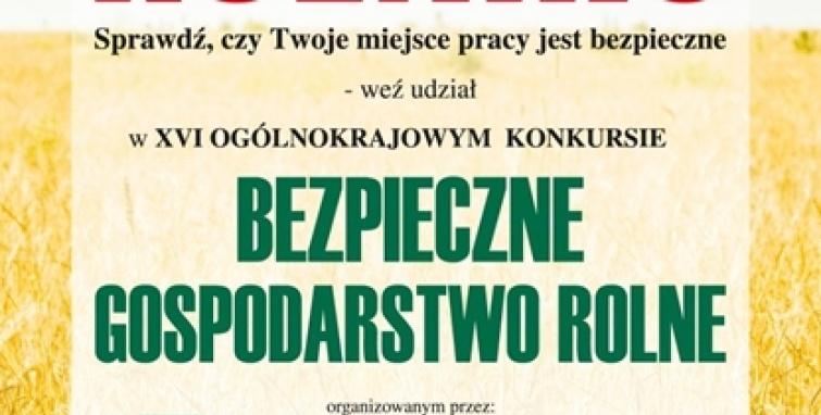 """XVI Ogólnopolski Konkurs """"Bezpieczne Gospodarstwo Rolne"""""""
