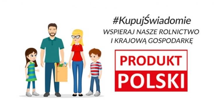"""Kupuj świadomie– PRODUKT POLSKI"""