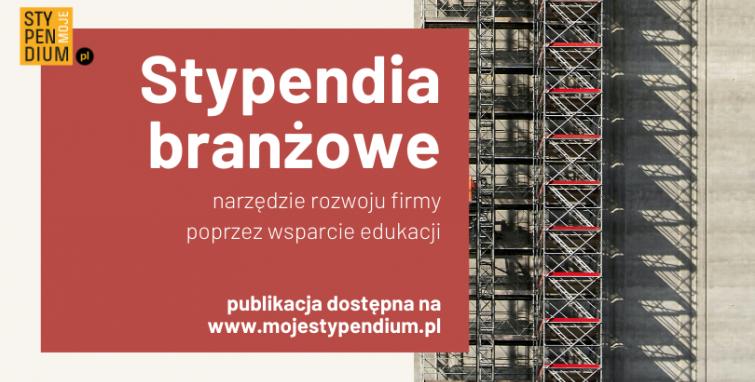 """""""Stypendia branżowe: narzędzie rozwoju firmy poprzez wsparcie edukacji"""""""