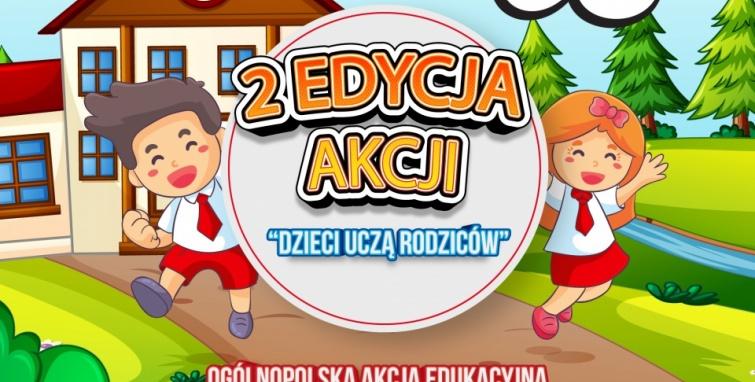"""Druga edycja ogólnopolskiej akcji edukacyjnej """"Dzieci uczą rodziców""""!"""