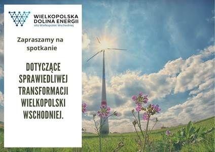 Przedsiębiorco! Weź udział w spotkaniu dotyczącym sprawiedliwej transformacji Wielkopolski Wschodniej